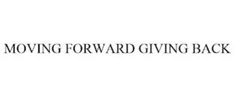MOVING FORWARD GIVING BACK