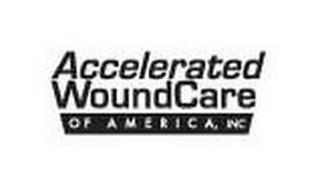 ACCELERATED WOUNDCARE OF AMERICA, INC