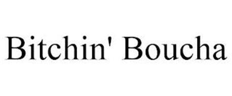 BITCHIN' BOUCHA