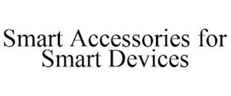SMART ACCESSORIES FOR SMART DEVICES