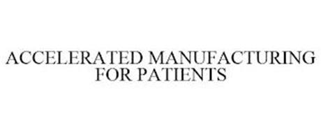 ACCELERATED MANUFACTURING FOR PATIENTS