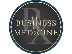RX THE BUSINESS OF MEDICINE