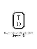 TD TRANSPORTATION DIRECTOR SUMMIT