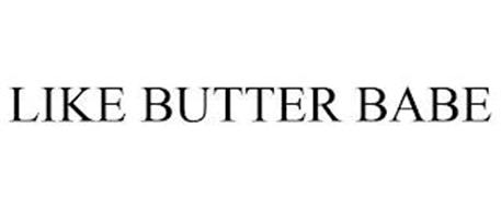 LIKE BUTTER BABE