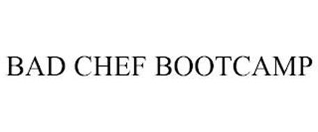 BAD CHEF BOOTCAMP