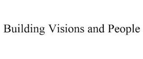 BUILDING VISIONS AND PEOPLE
