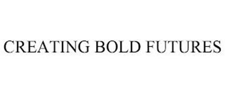 CREATING BOLD FUTURES