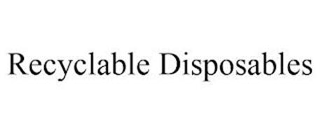 RECYCLABLE DISPOSABLES