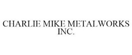 CHARLIE MIKE METALWORKS INC.