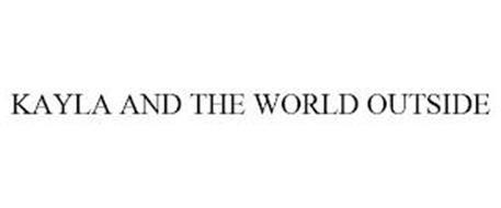 KAYLA AND THE WORLD OUTSIDE