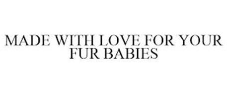 MADE WITH LOVE FOR YOUR FUR BABIES