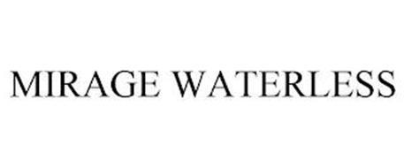 MIRAGE WATERLESS