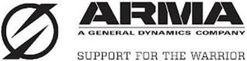 ARMA A GENERAL DYNAMICS COMPANY SUPPORT FOR THE WARRIOR