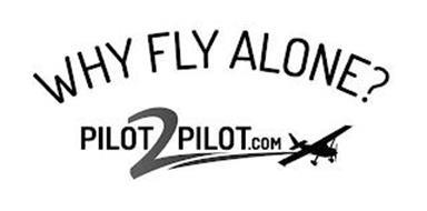 WHY FLY ALONE? PILOT2PILOT.COM