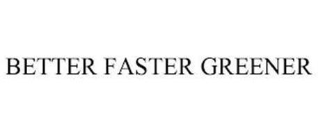 BETTER FASTER GREENER