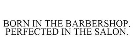 BORN IN THE BARBERSHOP. PERFECTED IN THE SALON.