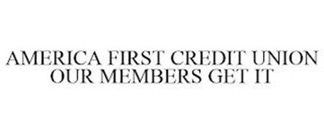 AMERICA FIRST CREDIT UNION OUR MEMBERS GET IT
