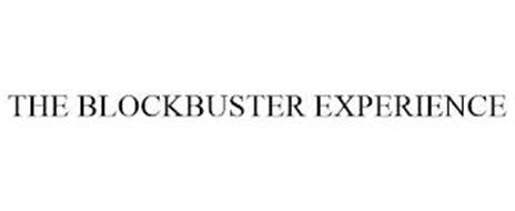 THE BLOCKBUSTER EXPERIENCE
