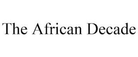 THE AFRICAN DECADE
