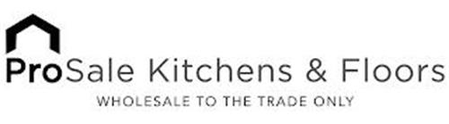 PROSALE KITCHENS & FLOORS WHOLESALE TO THE TRADE ONLY