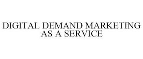 DIGITAL DEMAND MARKETING AS A SERVICE