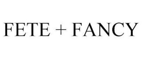 FETE + FANCY