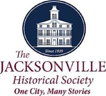 THE JACKSONVILLE HISTORICAL SOCIETY ONECITY, MANY STORIES SINCE 1929
