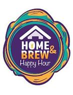 HOME & BREW HAPPY HOUR
