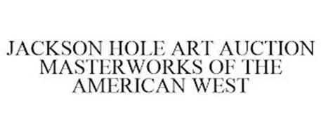 JACKSON HOLE ART AUCTION MASTERWORKS OF THE AMERICAN WEST