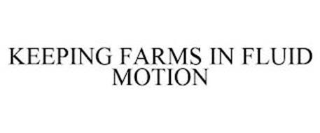 KEEPING FARMS IN FLUID MOTION