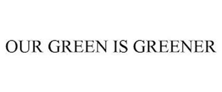 OUR GREEN IS GREENER