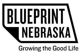 BLUEPRINT NEBRASKA GROWING THE GOOD LIFE