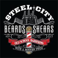 STEEL CITY BEARDS & SHEARS EST 2017 OLD-SCHOOL BARBERING WITH A MODERN TWIST