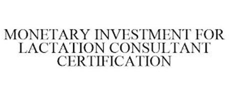MONETARY INVESTMENT FOR LACTATION CONSULTANT CERTIFICATION