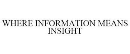 WHERE INFORMATION MEANS INSIGHT
