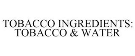 TOBACCO INGREDIENTS: TOBACCO & WATER