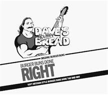 DAVE'S KILLER BREAD ORGANIC BURGER BUNSBURGER BUNS DONE RIGHT SOFT ARTISAN-STYLE BURGER BUNS DONE THE DKB WAY