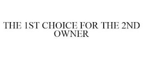 THE 1ST CHOICE FOR THE 2ND OWNER