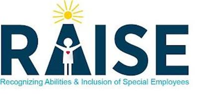 RAISE RECOGNIZING ABILITIES & INCLUSIONOF SPECIAL EMPLOYEES