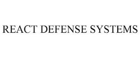 REACT DEFENSE SYSTEMS