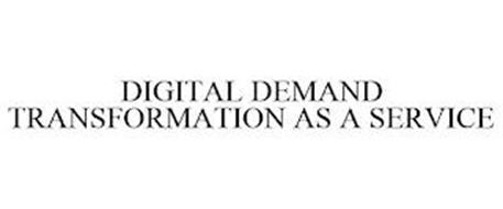 DIGITAL DEMAND TRANSFORMATION AS A SERVICE