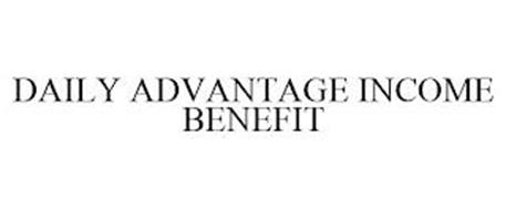 DAILY ADVANTAGE INCOME BENEFIT