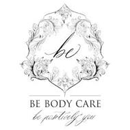 BE BE BODY CARE BE POSITIVELY+ YOU