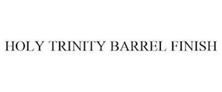 HOLY TRINITY BARREL FINISH