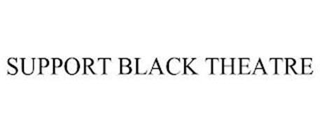 SUPPORT BLACK THEATRE