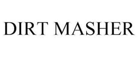 DIRT MASHER