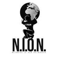 7.7 BILLION N.I.O.N. NETWORK IS OUR NETWORTH