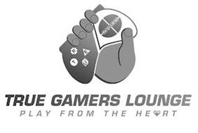 TRUE GAMERS TRUE GAMERS LOUNGE PLAY FROM THE HEART