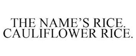 THE NAME'S RICE. CAULIFLOWER RICE.