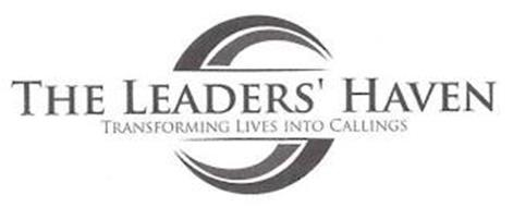 THE LEADERS' HAVEN TRANSFORMING LIVES INTO CALLINGS